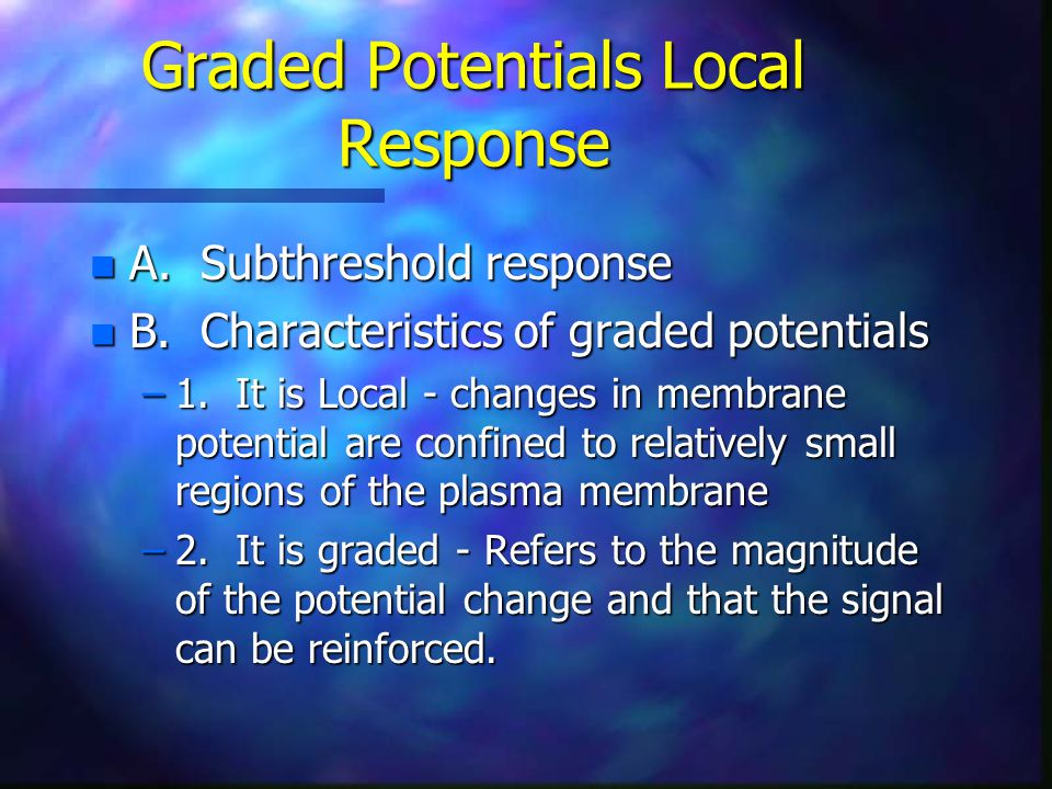 Graded Potentials Local Response