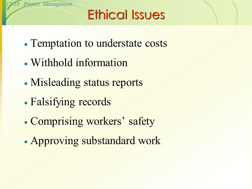 Ethical Issues Temptation to understate costs Withhold information