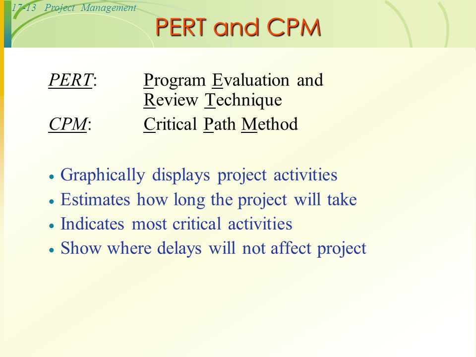 PERT and CPM PERT: Program Evaluation and Review Technique