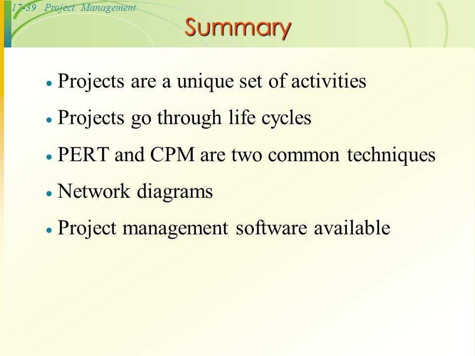 Summary Projects are a unique set of activities