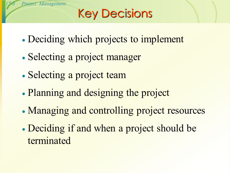 Key Decisions Deciding which projects to implement