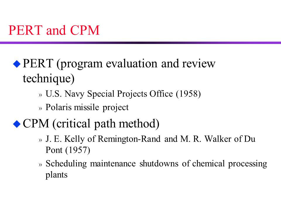 PERT and CPM PERT (program evaluation and review technique)