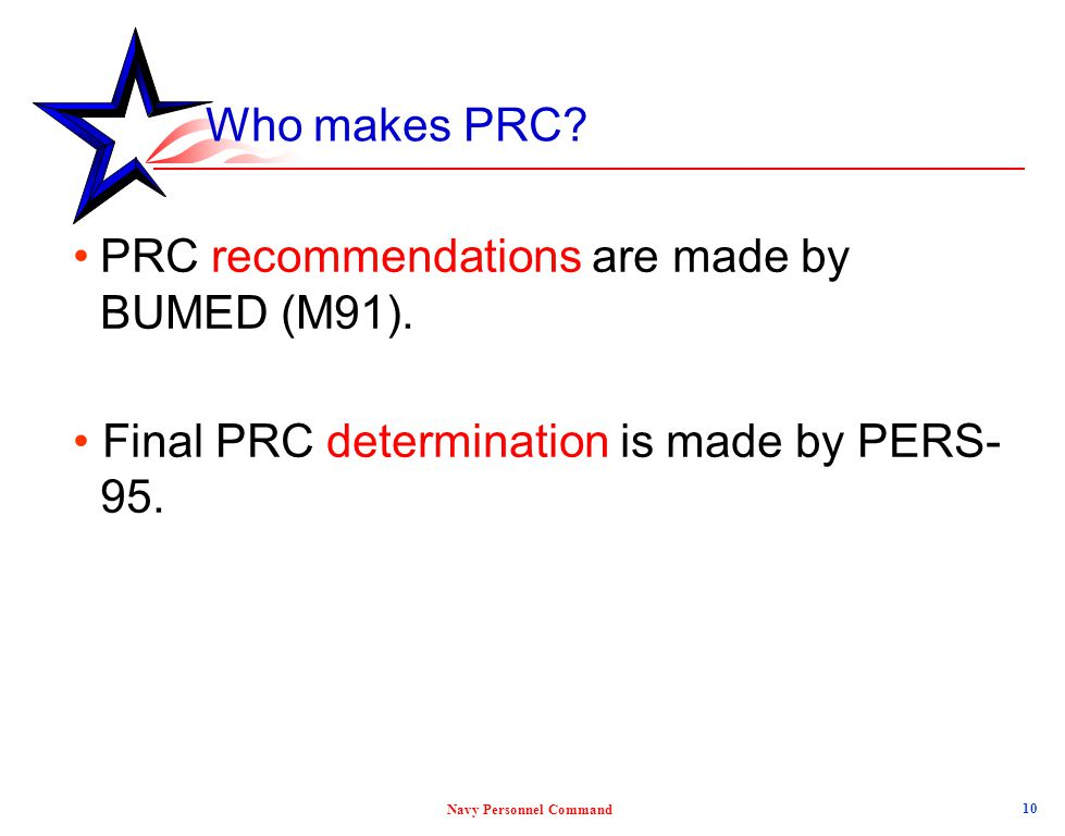 PRC recommendations are made by BUMED (M91).