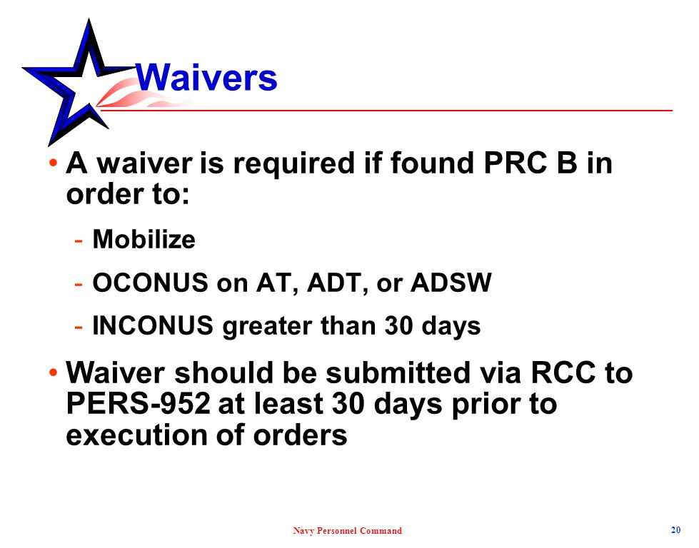 Waivers A waiver is required if found PRC B in order to: