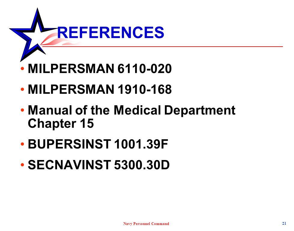 REFERENCES MILPERSMAN 6110-020 MILPERSMAN 1910-168