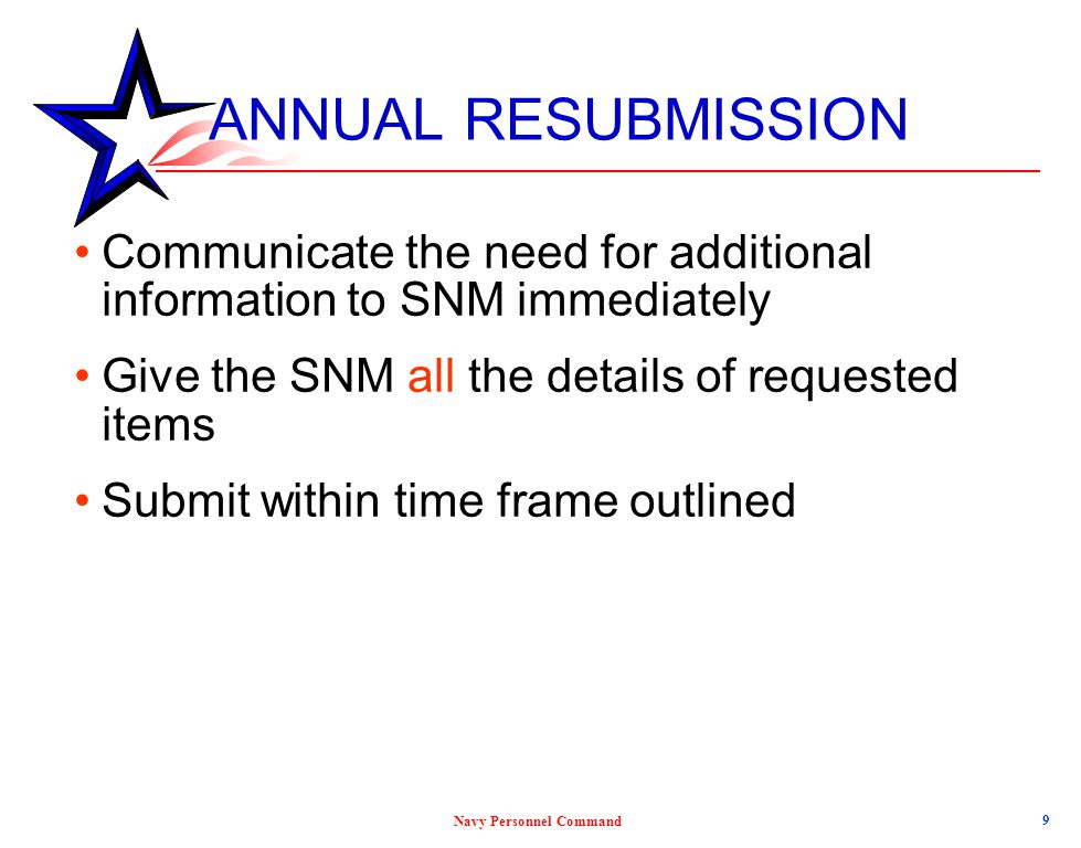 ANNUAL RESUBMISSION Communicate the need for additional information to SNM immediately. Give the SNM all the details of requested items.