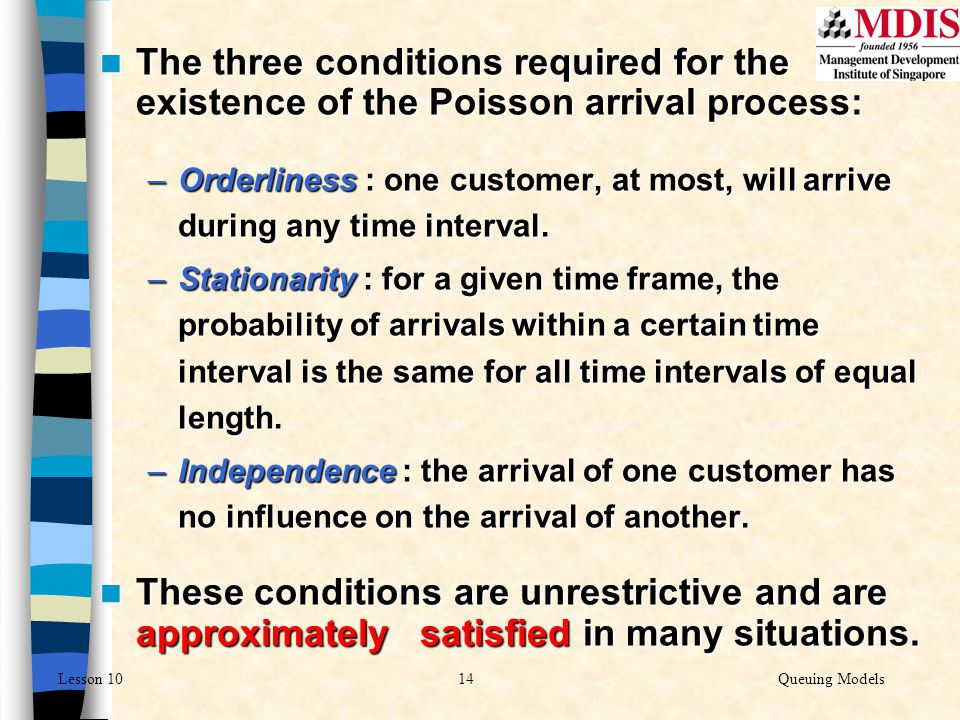 The three conditions required for the existence of the Poisson arrival process: