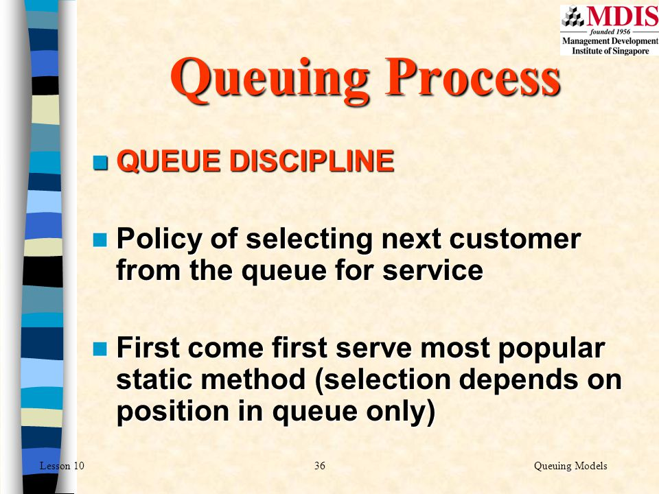 Queuing Process QUEUE DISCIPLINE