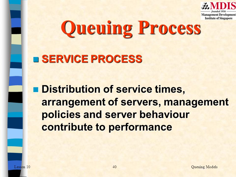 Queuing Process SERVICE PROCESS