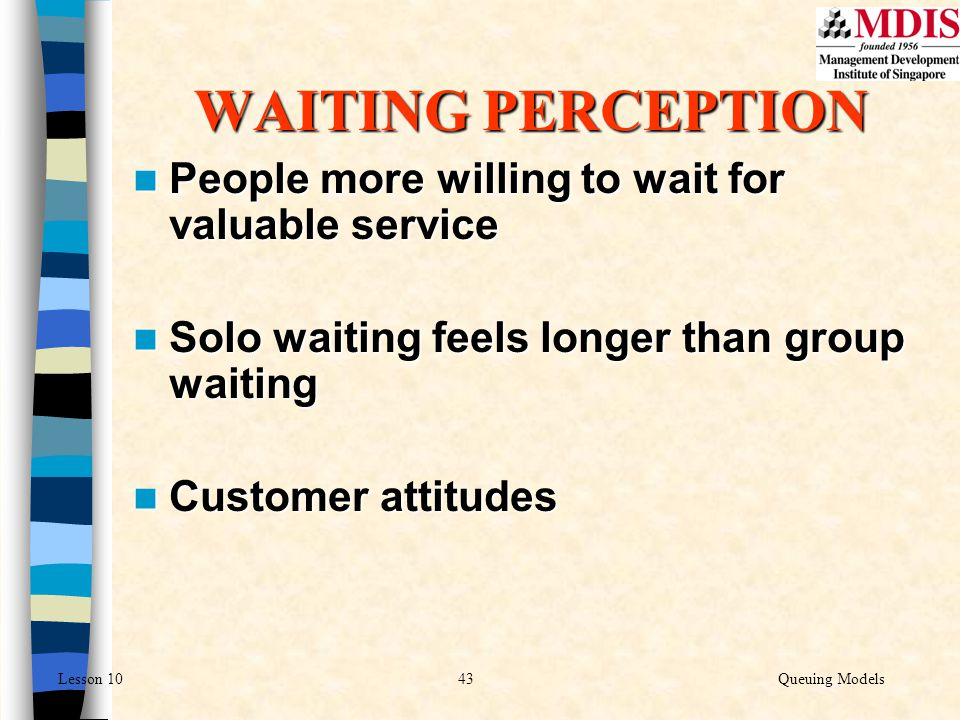 WAITING PERCEPTION People more willing to wait for valuable service
