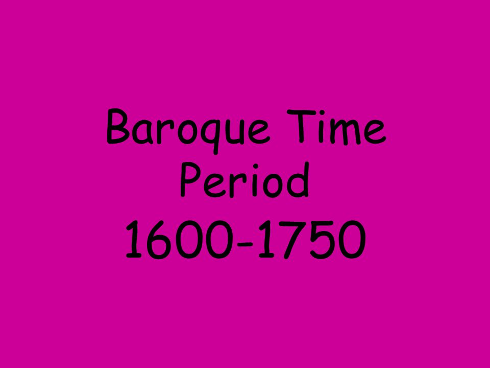 Baroque Time Period 1600-1750