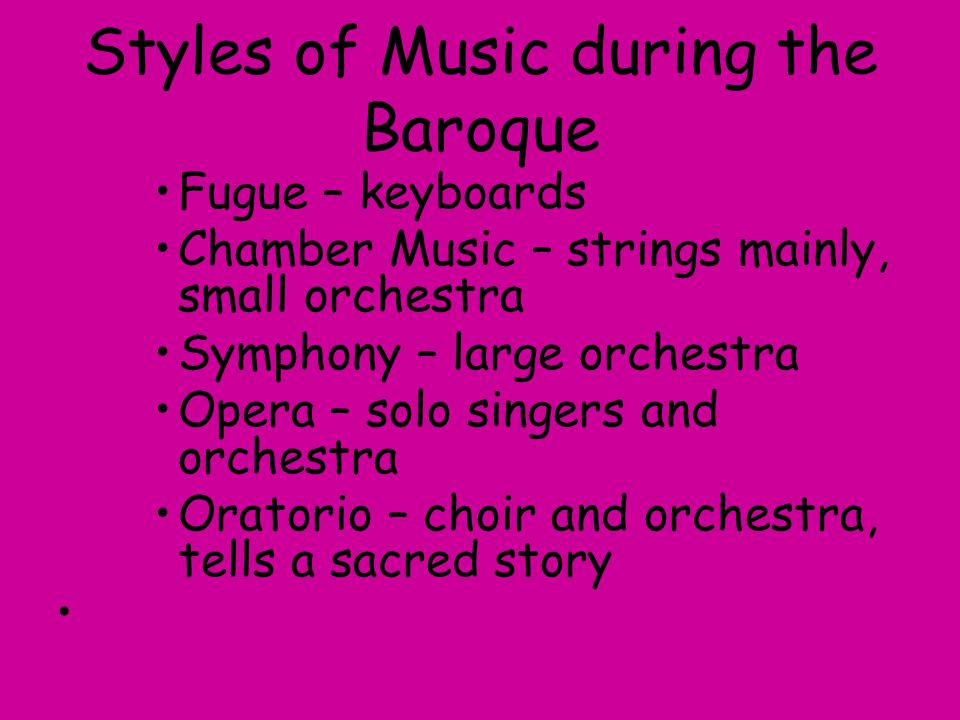 Styles of Music during the Baroque