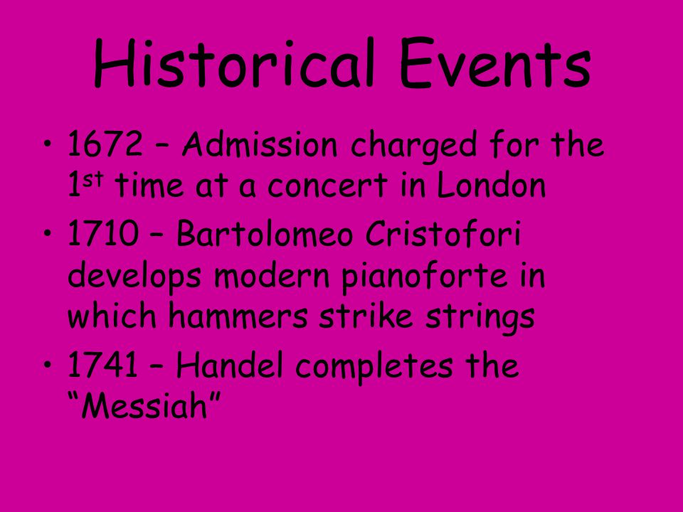 Historical Events 1672 – Admission charged for the 1st time at a concert in London.