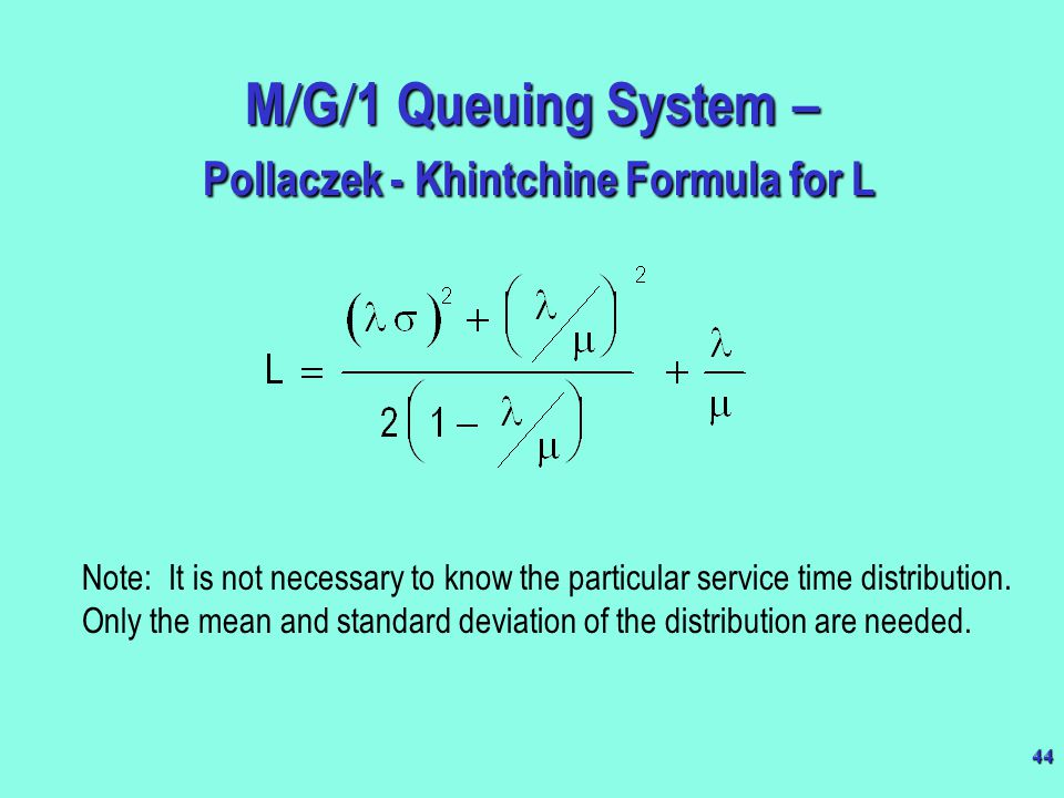 M/G/1 Queuing System – Pollaczek - Khintchine Formula for L