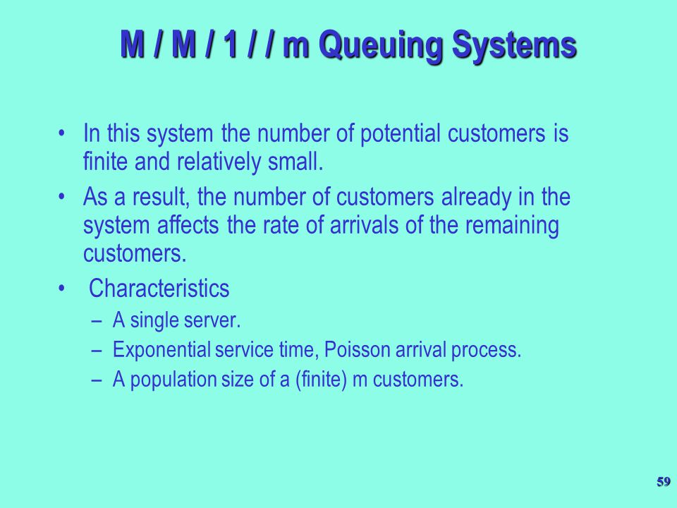 M / M / 1 / / m Queuing Systems