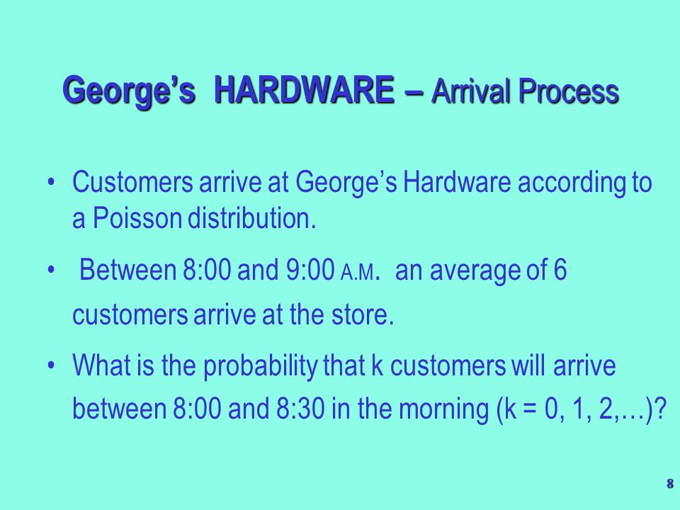 George's HARDWARE – Arrival Process