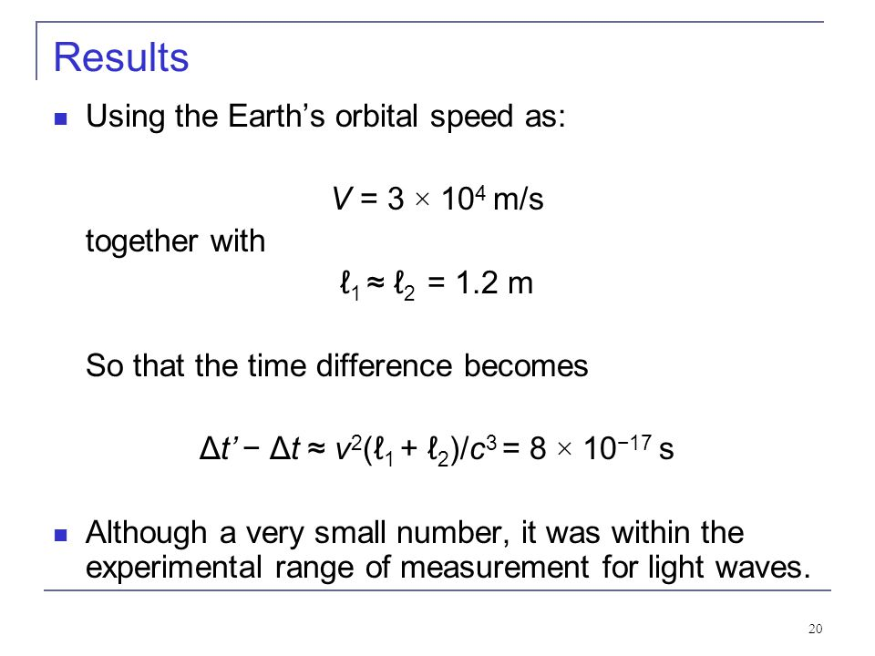 Results Using the Earth's orbital speed as: V = 3 × 104 m/s