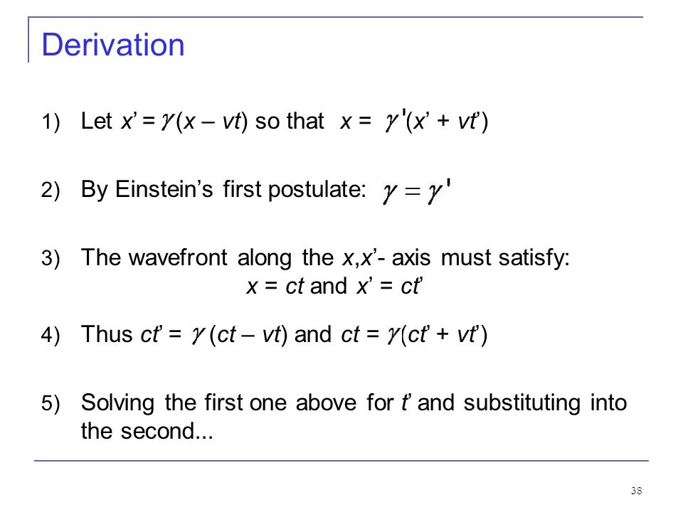 Derivation Let x' = (x – vt) so that x = (x' + vt')