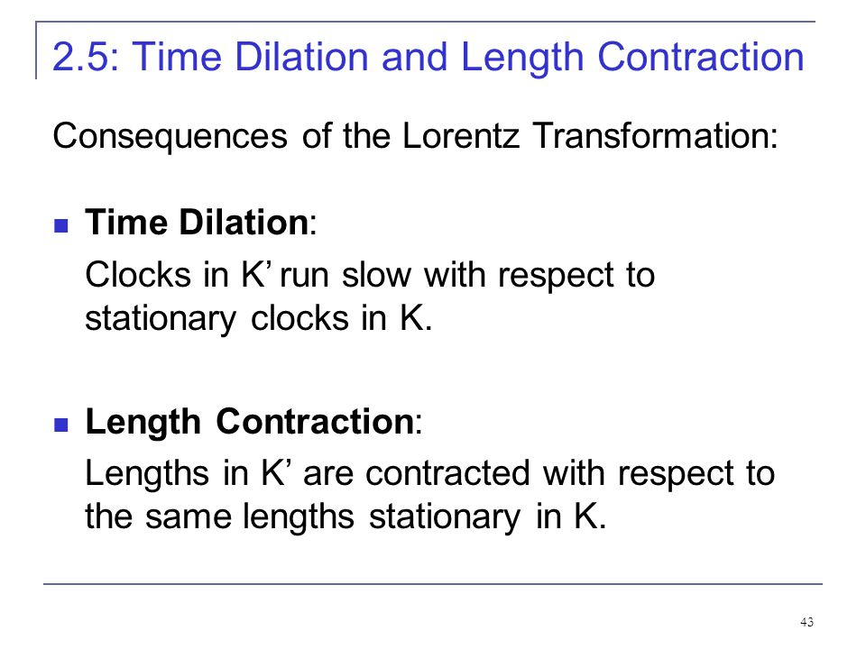2.5: Time Dilation and Length Contraction
