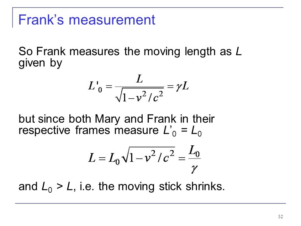 Frank's measurement So Frank measures the moving length as L given by