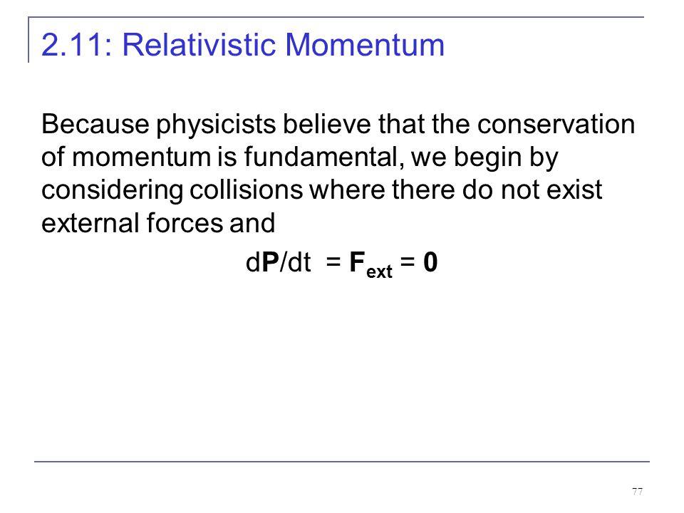 2.11: Relativistic Momentum