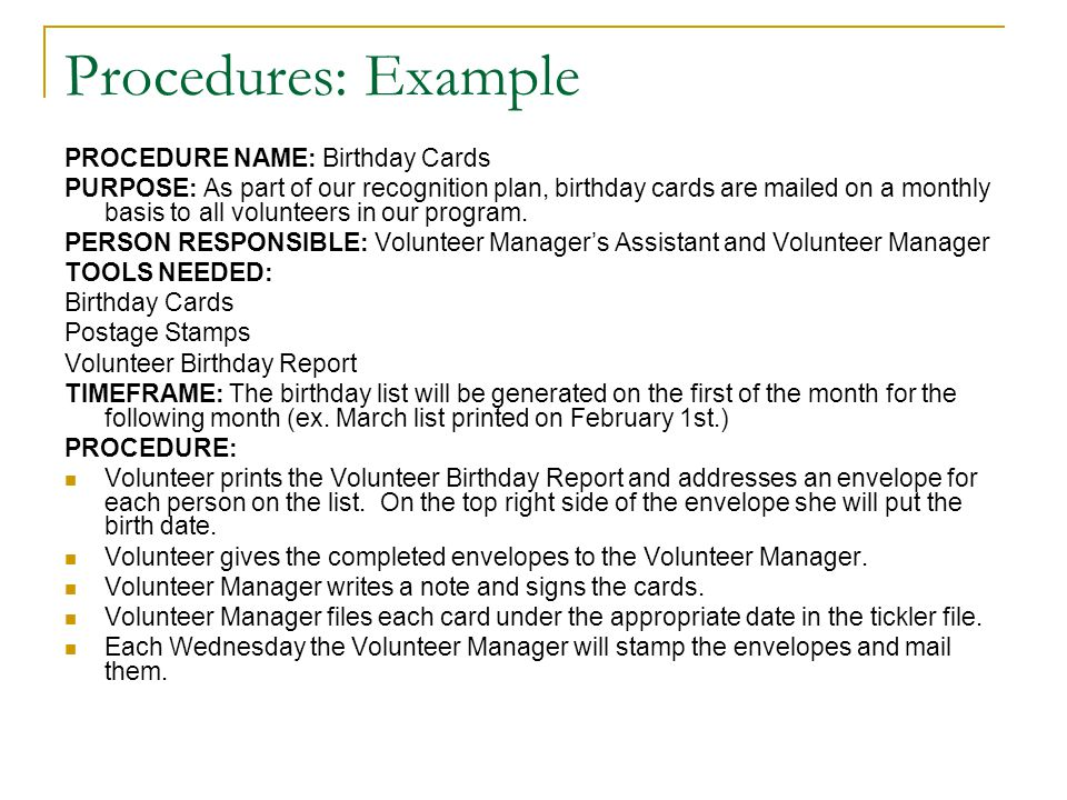 Procedures: Example PROCEDURE NAME: Birthday Cards