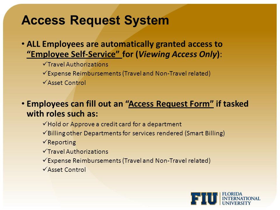 Access Request System ALL Employees are automatically granted access to Employee Self-Service for (Viewing Access Only):