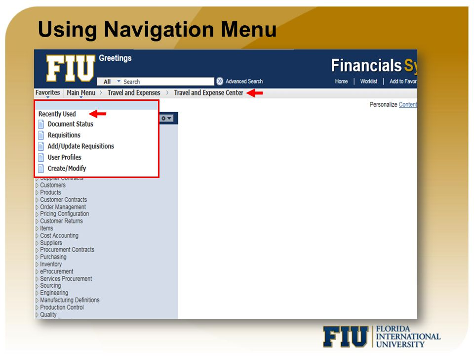 Using Navigation Menu Recently Used pages appear under the Favorites menu, located at the top left.