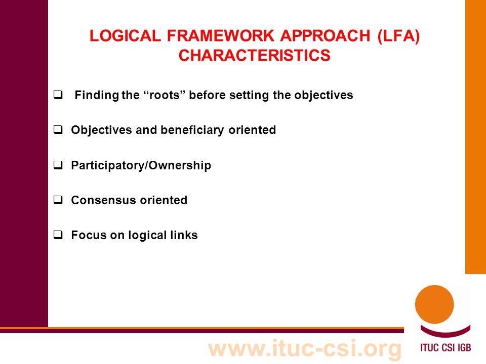 LOGICAL FRAMEWORK APPROACH (LFA) CHARACTERISTICS