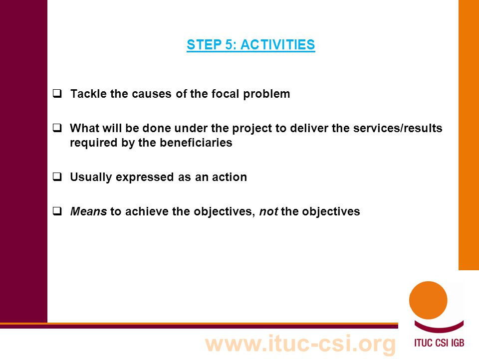 STEP 5: ACTIVITIES Tackle the causes of the focal problem