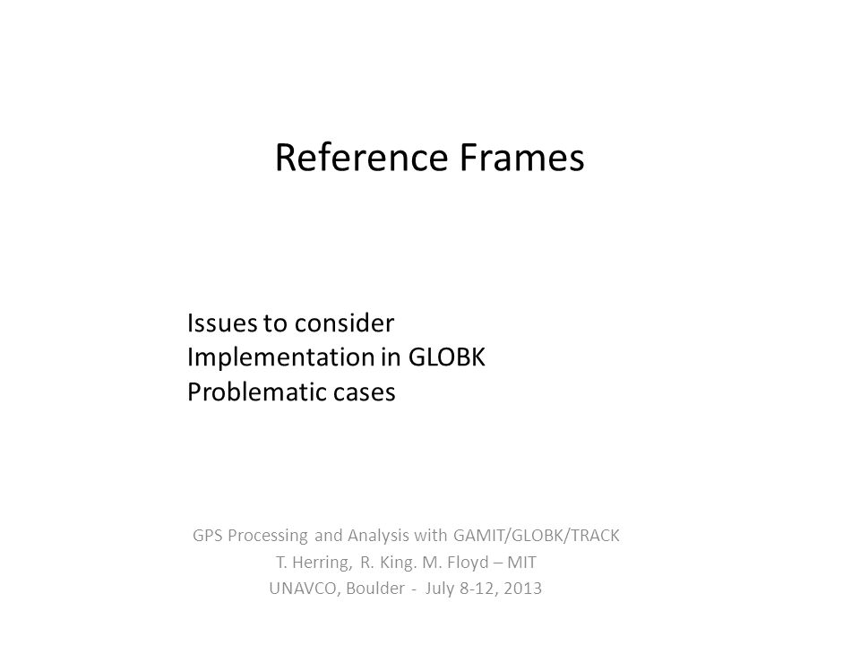 Reference Frames Issues to consider Implementation in GLOBK