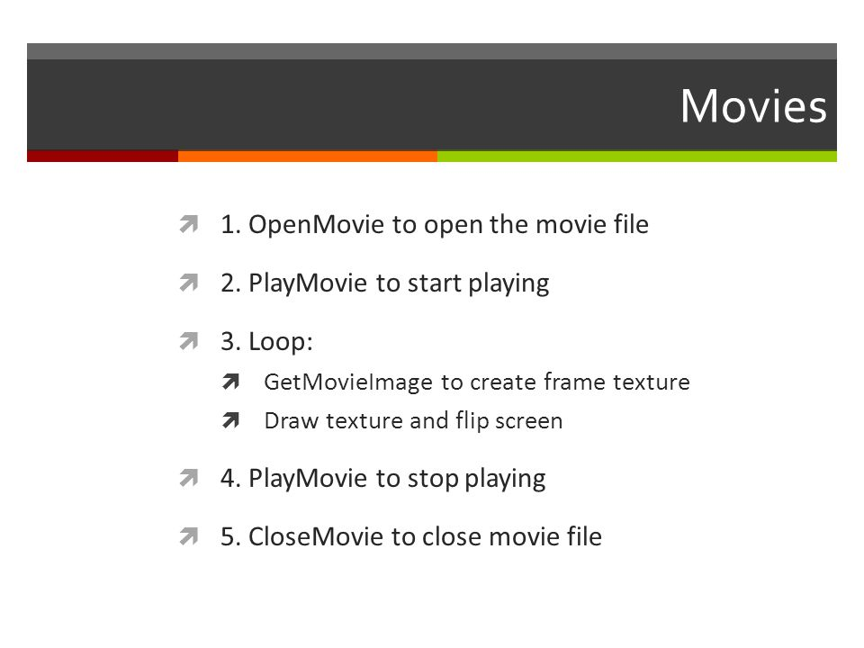 Movies 1. OpenMovie to open the movie file