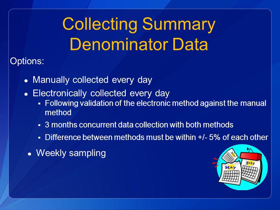 Collecting Summary Denominator Data