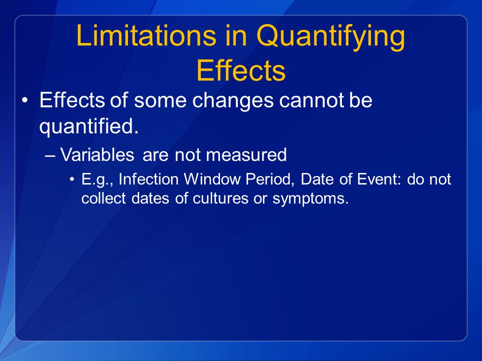 Limitations in Quantifying Effects