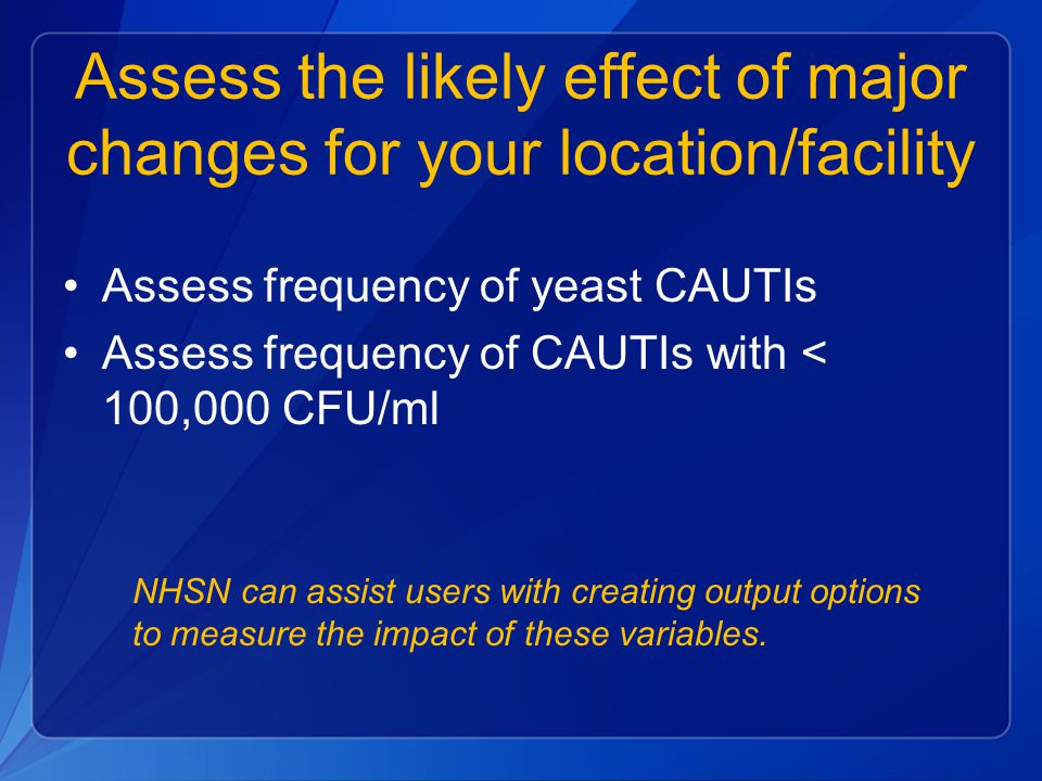 Assess the likely effect of major changes for your location/facility