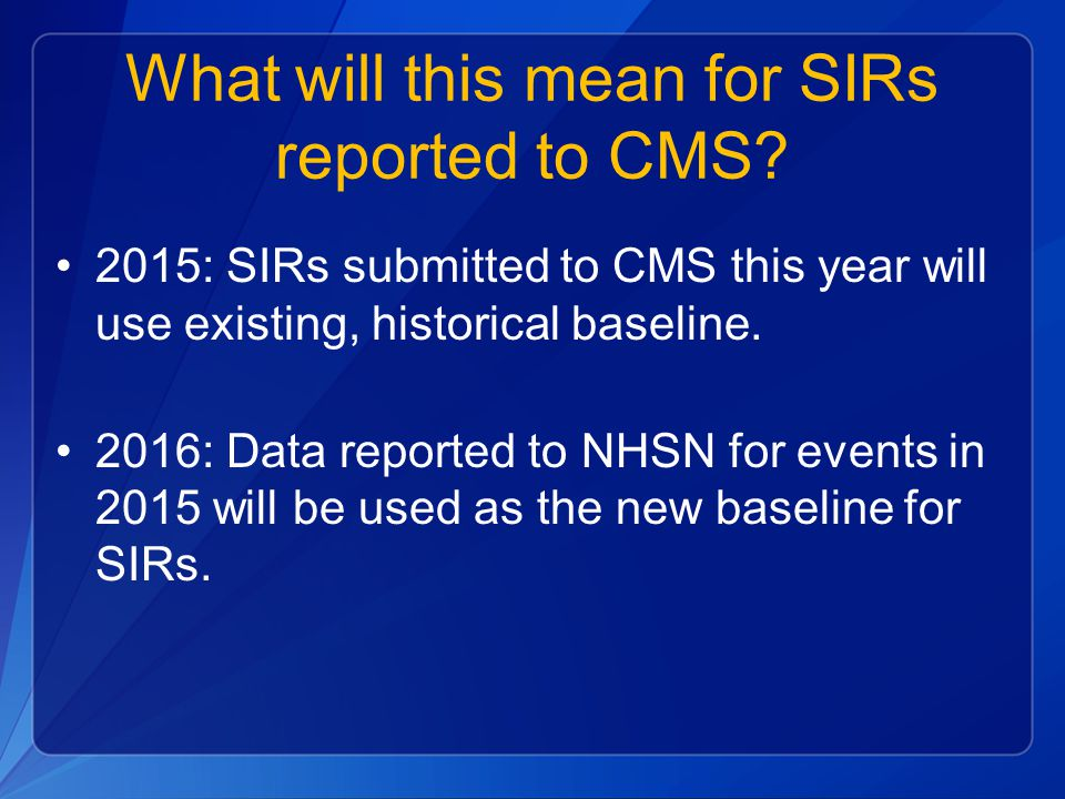 What will this mean for SIRs reported to CMS