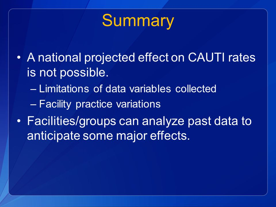 Summary A national projected effect on CAUTI rates is not possible.