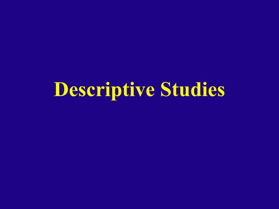 Descriptive Studies • Society will be healthier
