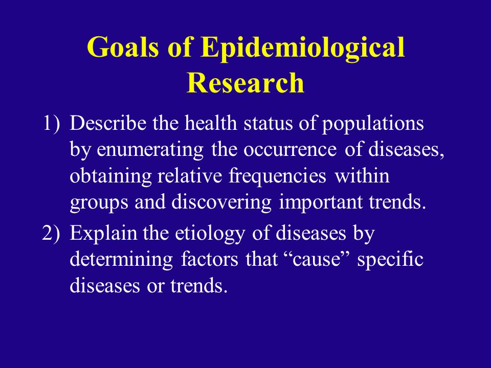 Goals of Epidemiological Research