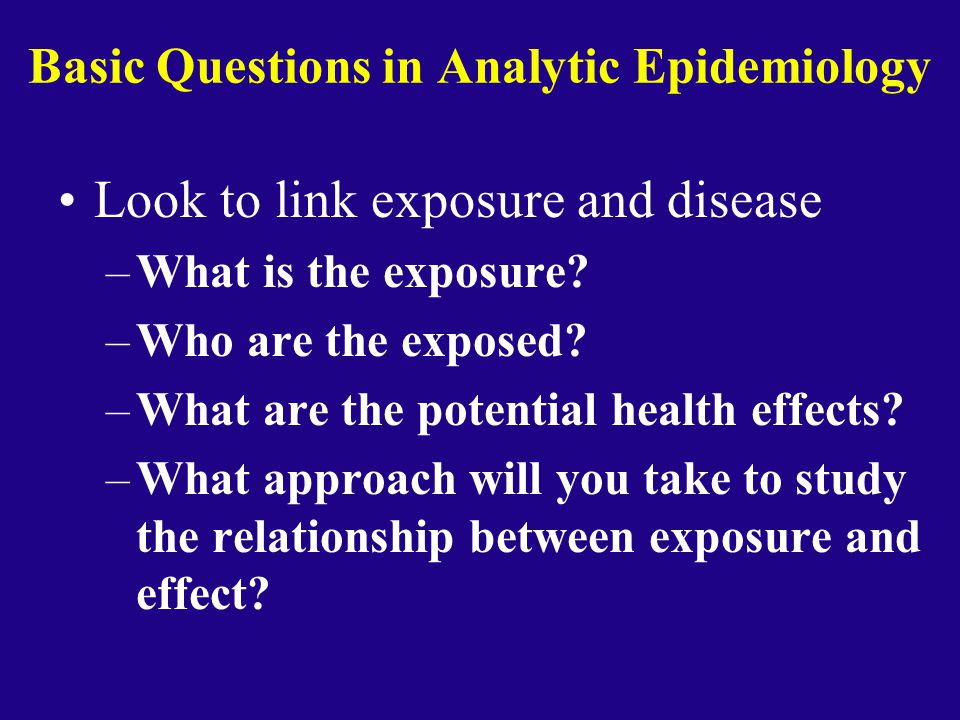 Basic Questions in Analytic Epidemiology