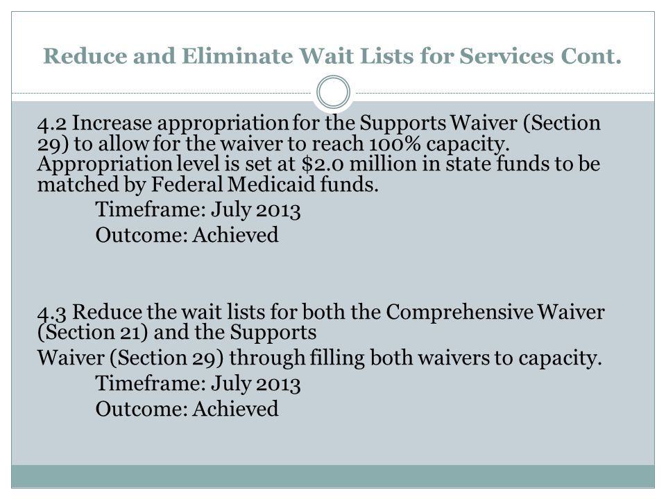 Reduce and Eliminate Wait Lists for Services Cont.