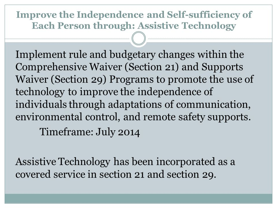 Improve the Independence and Self-sufficiency of Each Person through: Assistive Technology