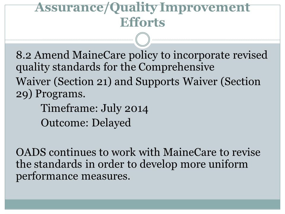 Further Enhance the Quality Assurance/Quality Improvement Efforts