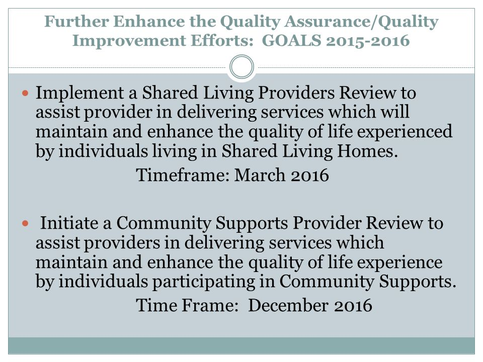 Further Enhance the Quality Assurance/Quality Improvement Efforts: GOALS 2015-2016