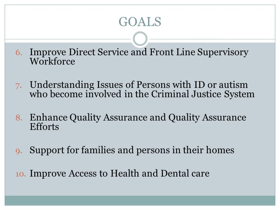 GOALS Improve Direct Service and Front Line Supervisory Workforce