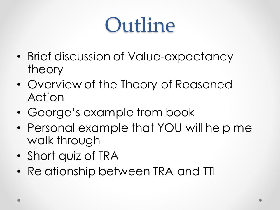 Outline Brief discussion of Value-expectancy theory