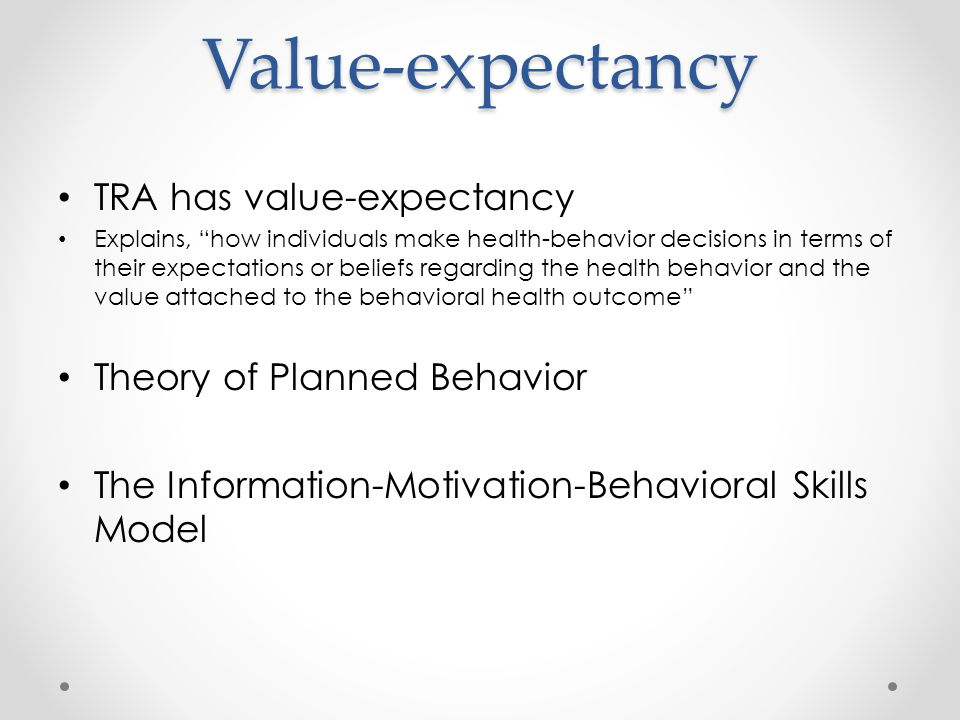 Value-expectancy TRA has value-expectancy Theory of Planned Behavior