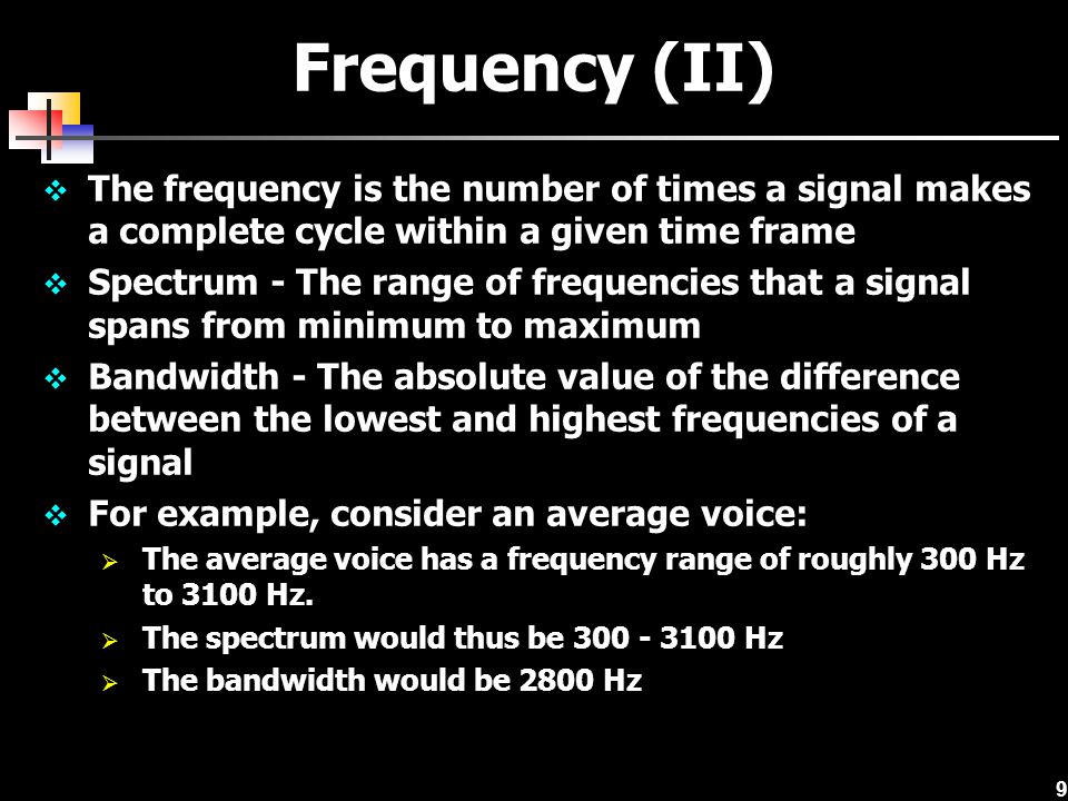 Frequency (II) The frequency is the number of times a signal makes a complete cycle within a given time frame.