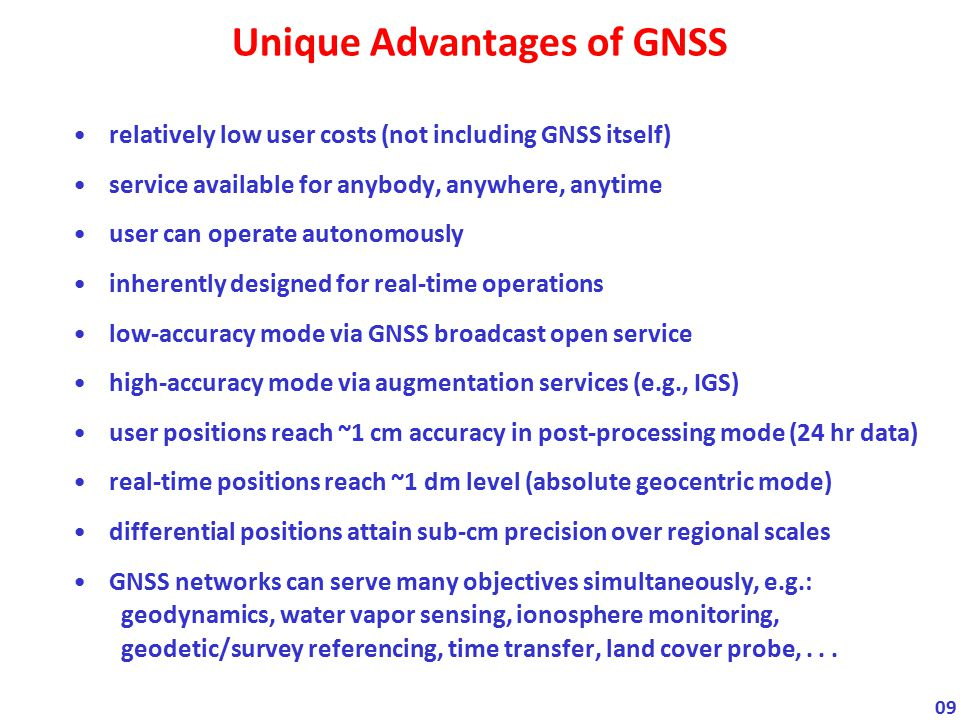Unique Advantages of GNSS