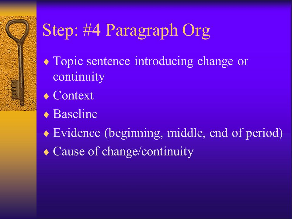 Step: #4 Paragraph Org Topic sentence introducing change or continuity